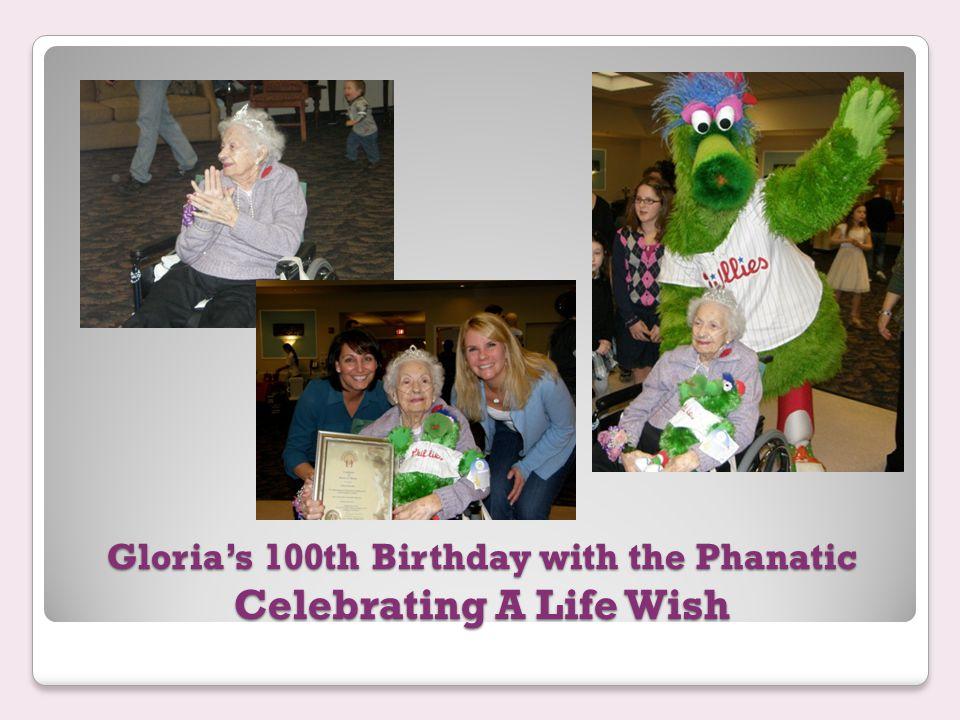 Gloria's 100th Birthday with the Phanatic Celebrating A Life Wish