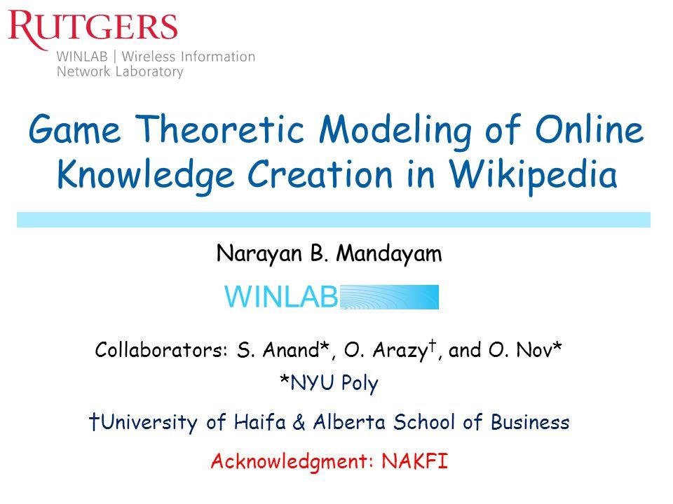 WINLAB Narayan B. Mandayam Collaborators: S. Anand*, O.