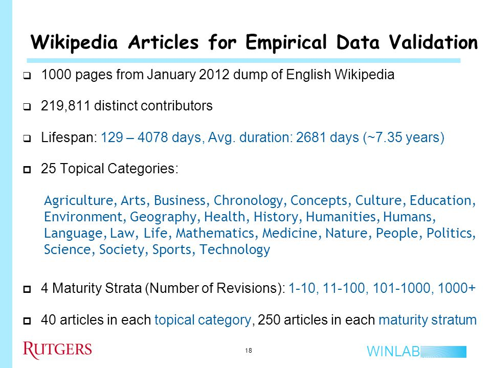 WINLAB  1000 pages from January 2012 dump of English Wikipedia  219,811 distinct contributors  Lifespan: 129 – 4078 days, Avg.