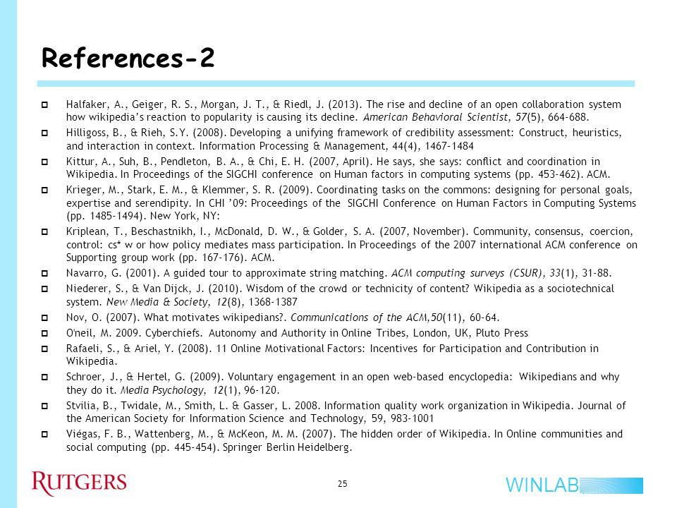 WINLAB References-2 25  Halfaker, A., Geiger, R. S., Morgan, J.