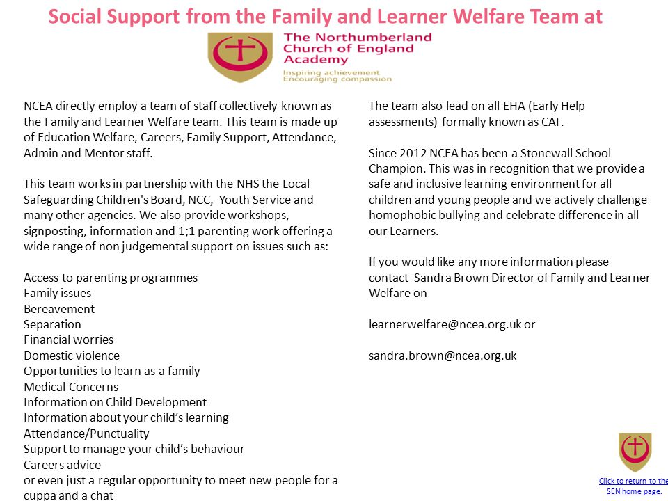 NCEA directly employ a team of staff collectively known as the Family and Learner Welfare team. This team is made up of Education Welfare, Careers, Fa