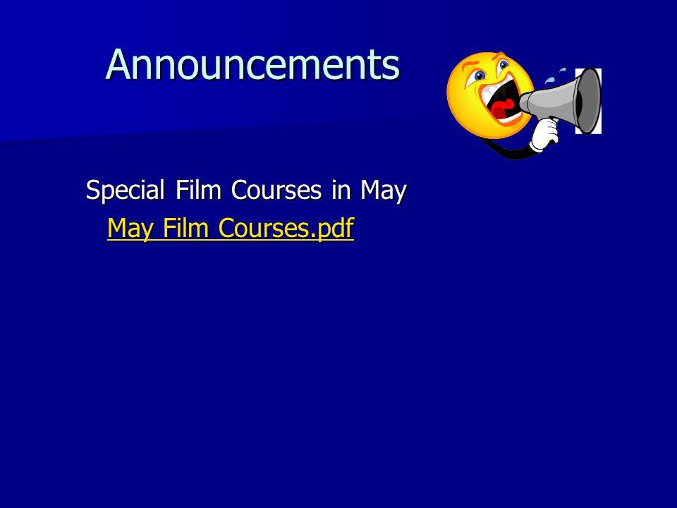 Announcements Announcements Special Film Courses in May May Film Courses.pdf May Film Courses.pdf