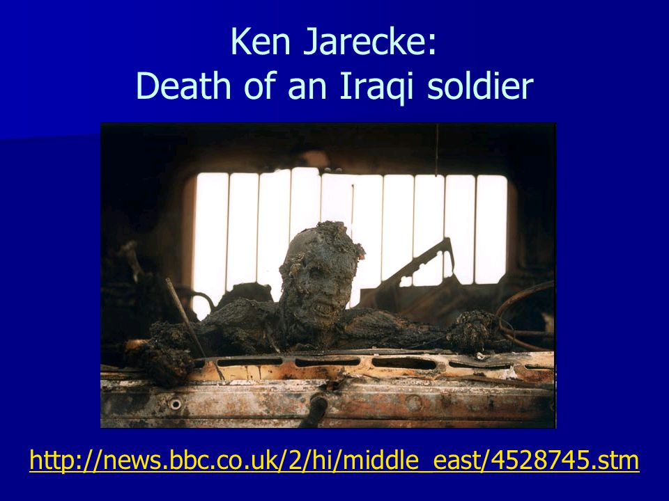Ken Jarecke: Death of an Iraqi soldier http://news.bbc.co.uk/2/hi/middle_east/4528745.stm