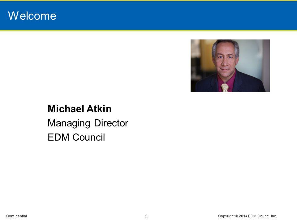 Confidential Dennis Wisnosky Senior Advisor and Consultant EDM Council 3Copyright © 2014 EDM Council Inc.