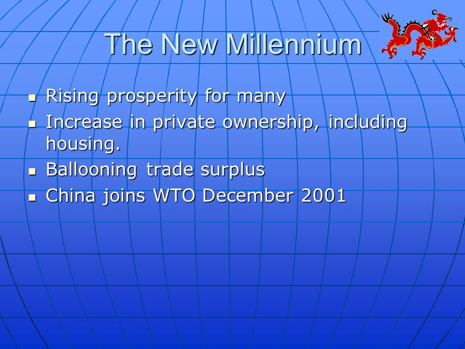 The New Millennium Rising prosperity for many Rising prosperity for many Increase in private ownership, including housing.