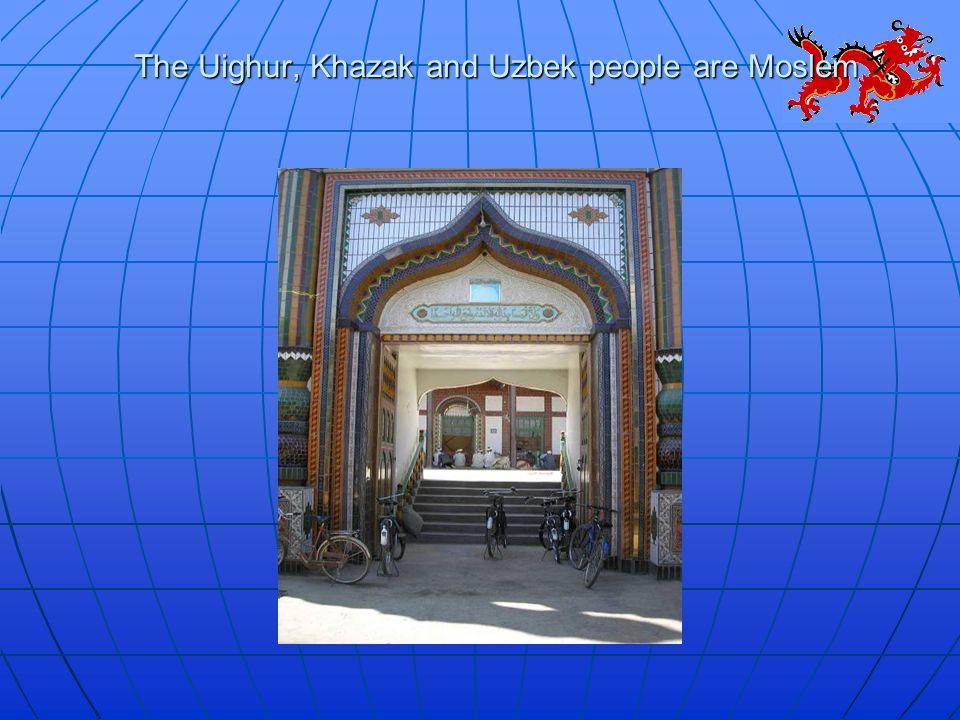 The Uighur, Khazak and Uzbek people are Moslem