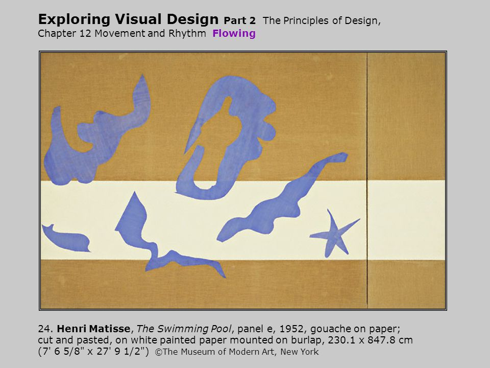 Exploring Visual Design Part 2 The Principles of Design, Chapter 12 Movement and Rhythm Flowing 24.