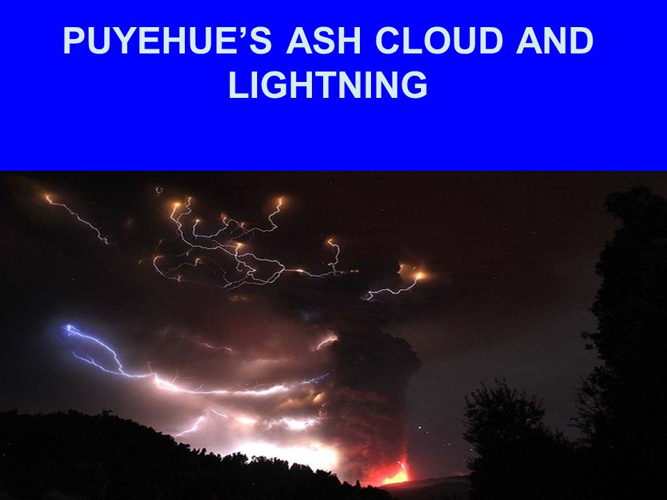 PUYEHUE'S ASH CLOUD AND LIGHTNING