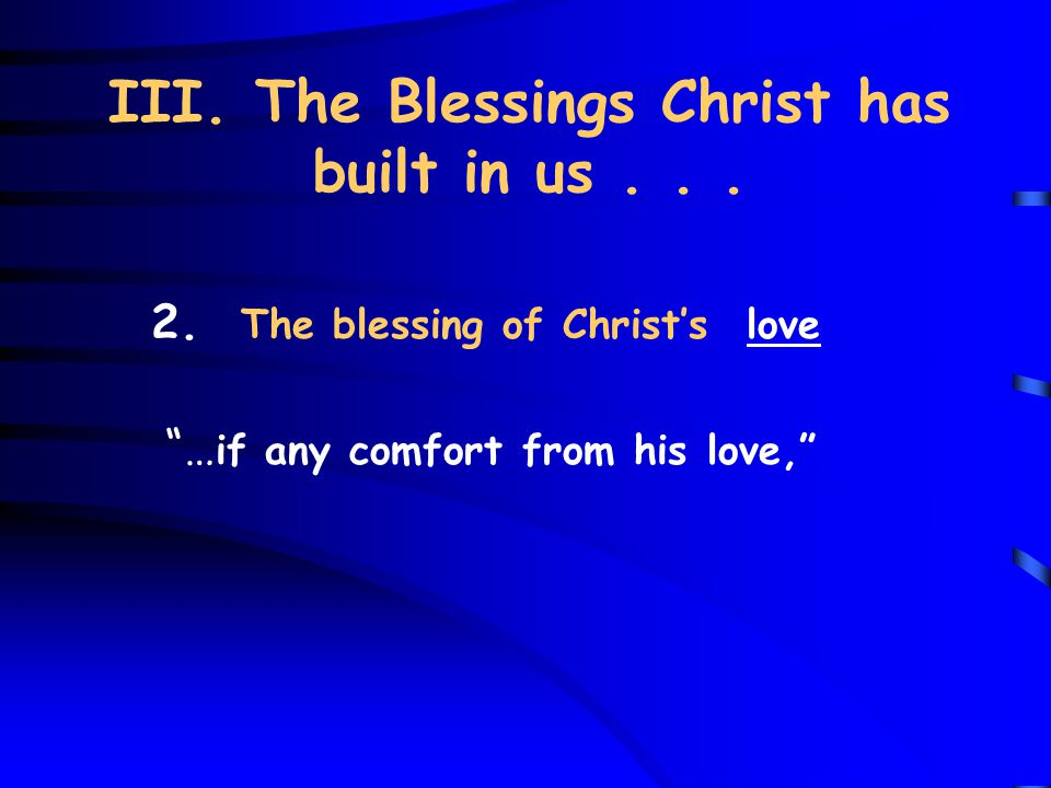 III. The Blessings Christ has built in us... 2.