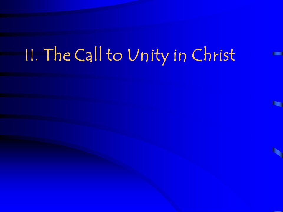 II. The Call to Unity in Christ