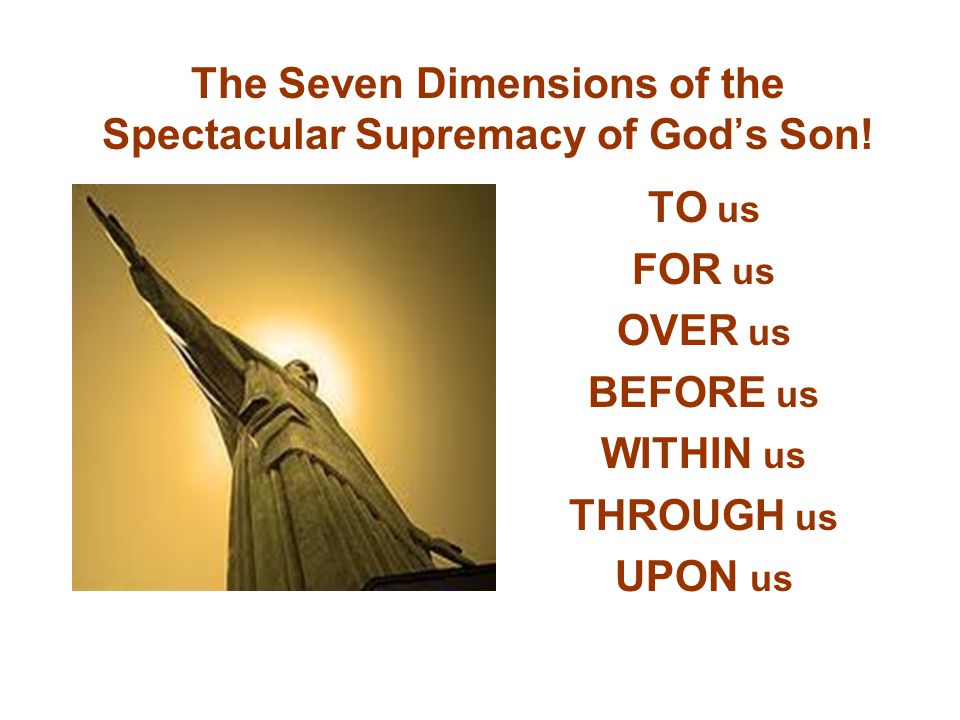 The Seven Dimensions of the Spectacular Supremacy of God's Son.