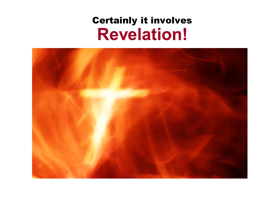 Certainly it involves Revelation!