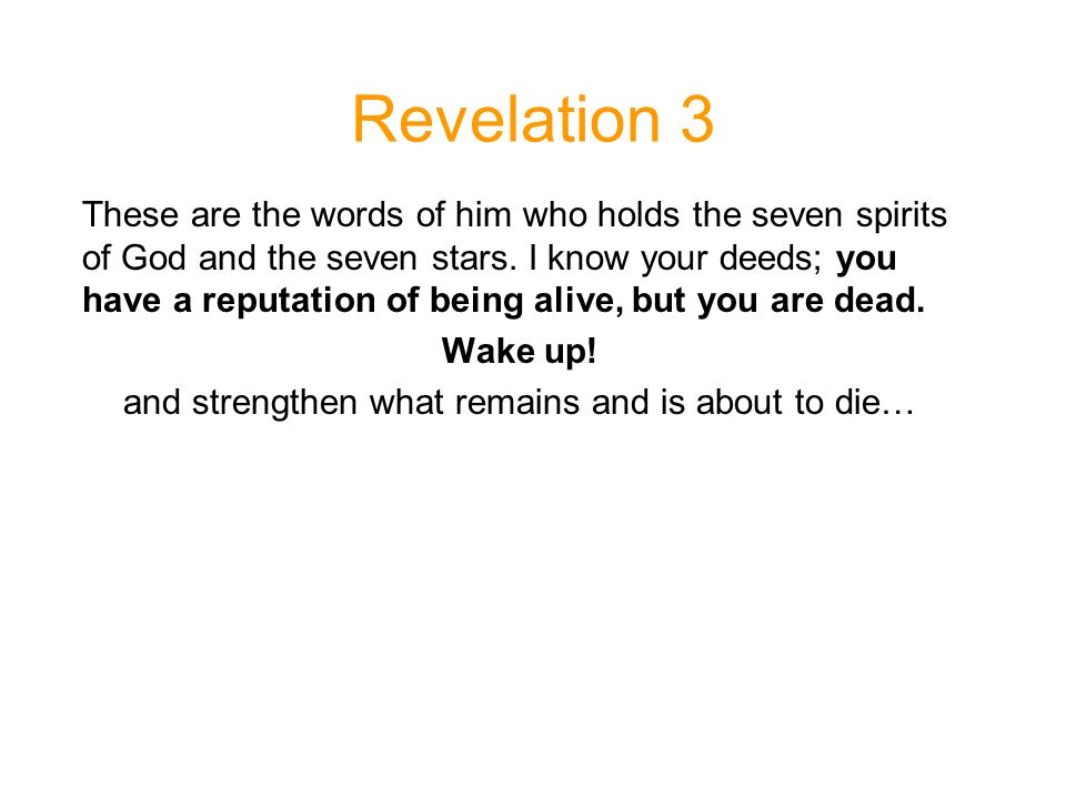 Revelation 3 These are the words of him who holds the seven spirits of God and the seven stars.
