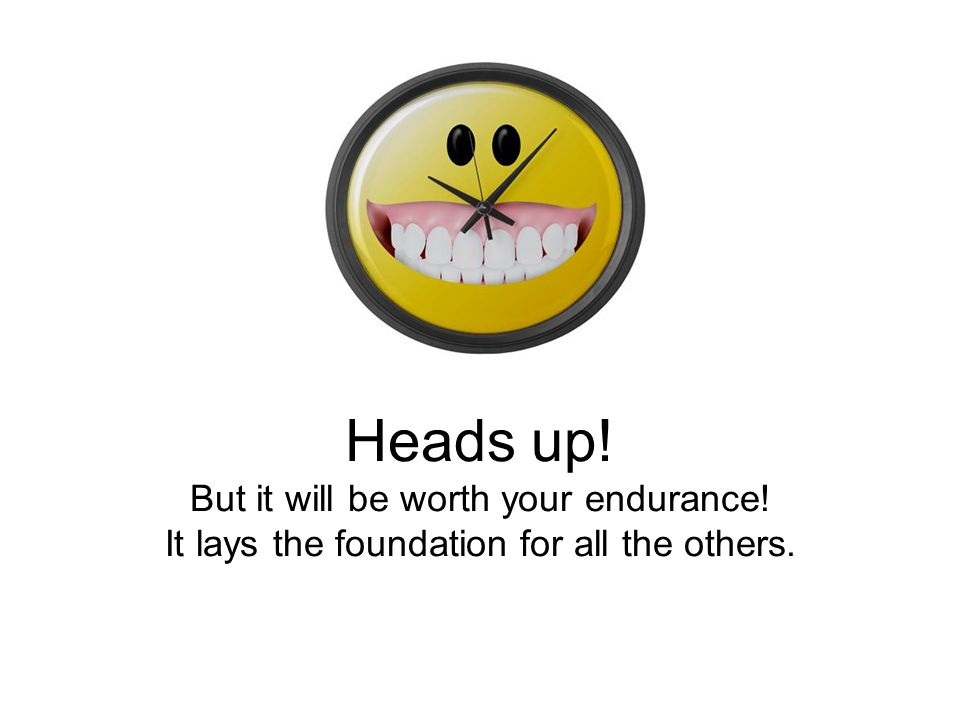 Heads up! But it will be worth your endurance! It lays the foundation for all the others.