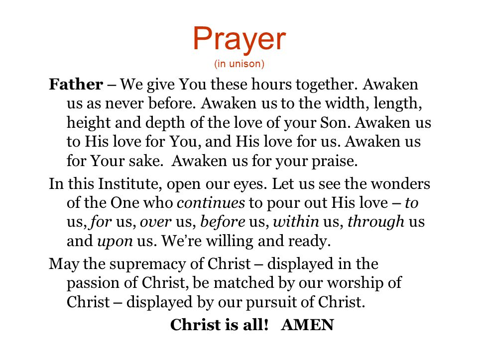 Prayer (in unison) Father – We give You these hours together.