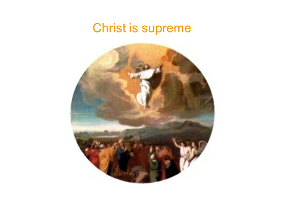 Christ is supreme