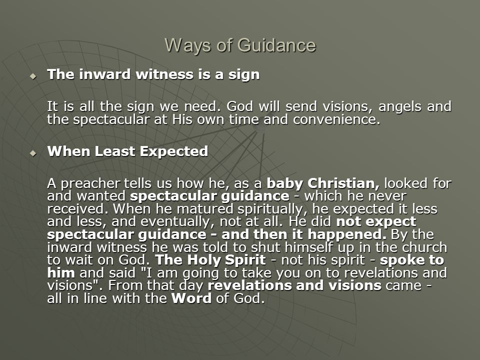 Ways of Guidance  The inward witness is a sign It is all the sign we need.