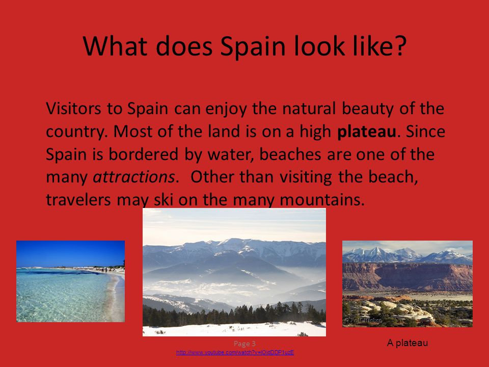What does Spain look like.Visitors to Spain can enjoy the natural beauty of the country.