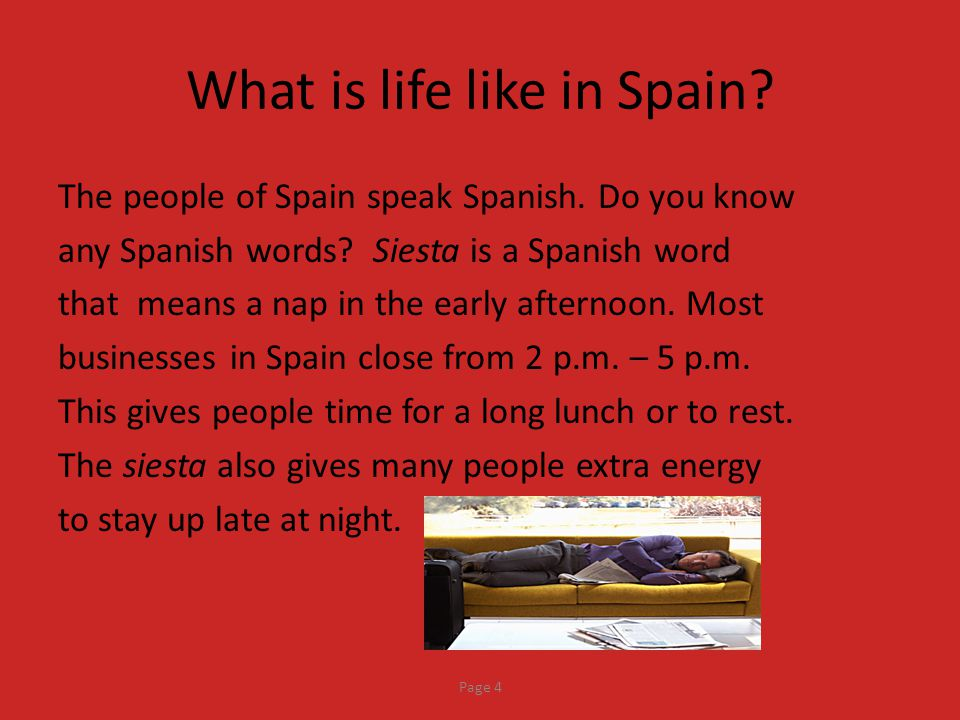 What is life like in Spain.The people of Spain speak Spanish.