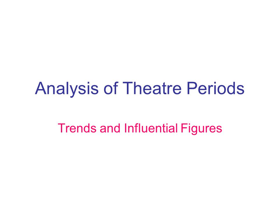 Types of Theatre Styles 1.African 2.Asian 3.Chinese 4.Southeast Asian 5.Japanese 6.Middle- Eastern Western Theatre History 1.Greek 2.Roman 3.Medieval 4.Commedia' dell Arte 5.Renaissance 6.Restoration 7.Restoration Spectacular 8.Neoclassical 9.Late Modern Theatre