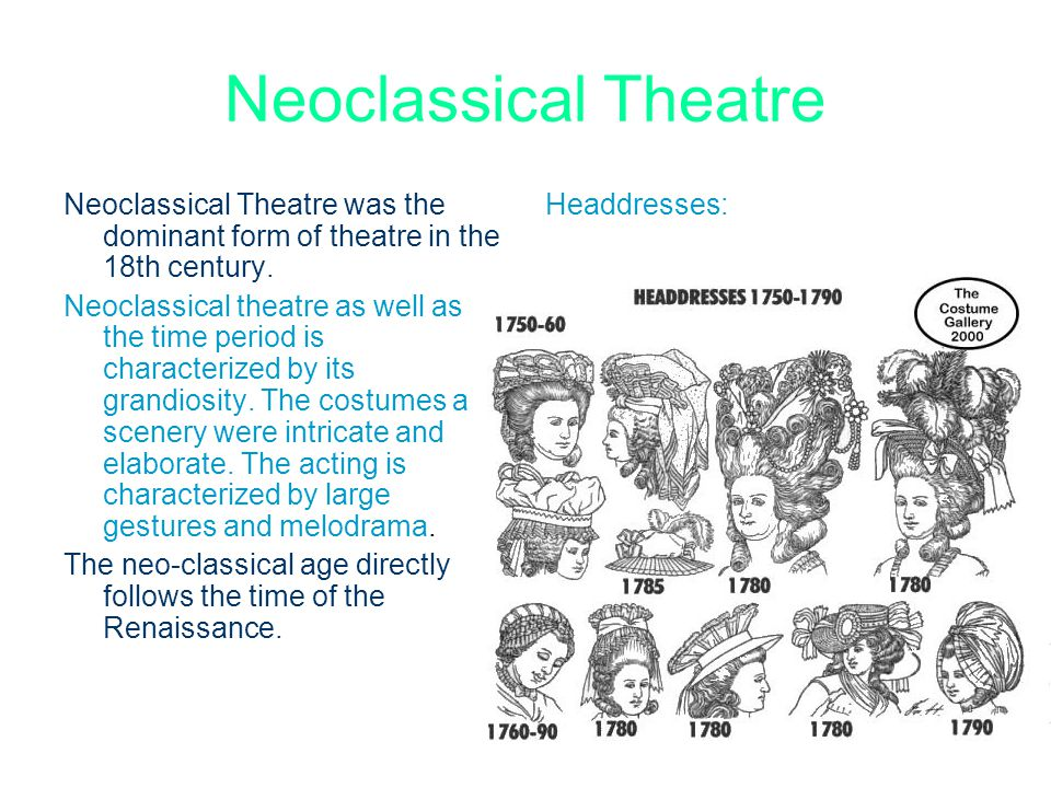 Neoclassical Theatre Neoclassical Theatre was the dominant form of theatre in the 18th century. Neoclassical theatre as well as the time period is cha