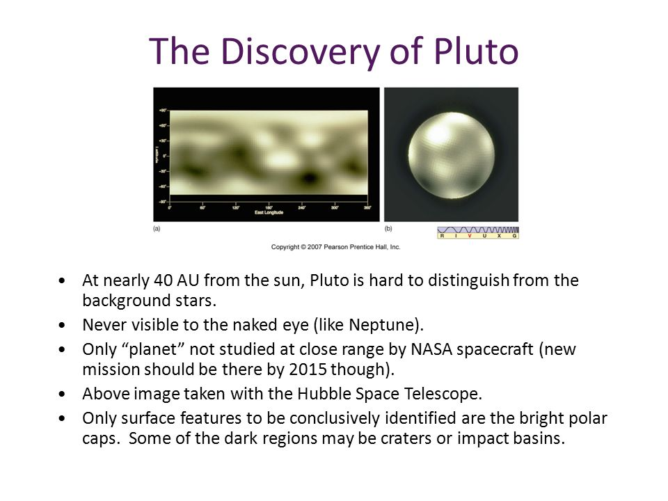 The Discovery of Pluto At nearly 40 AU from the sun, Pluto is hard to distinguish from the background stars.
