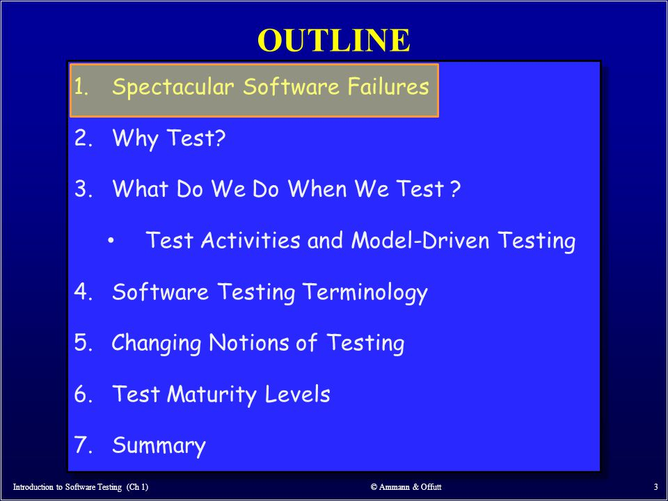 Model-Driven Test Design – Steps Introduction to Software Testing (Ch 1) © Ammann & Offutt 34 software artifact model / structure test requirements refined requirements / test specs input values test cases test scripts test results pass / fail IMPLEMENTATION ABSTRACTION LEVEL DESIGN ABSTRACTION LEVEL analysis criterionrefine generate prefix postfix expected automate execute evaluate test requirements domain analysis feedback