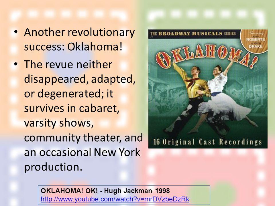 Another revolutionary success: Oklahoma.