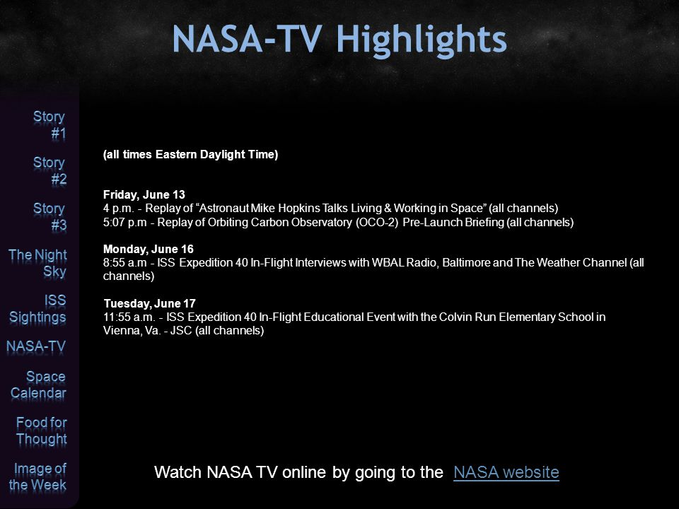 NASA-TV Highlights (all times Eastern Daylight Time) Friday, June 13 4 p.m.
