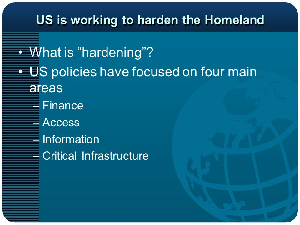 US is working to harden the Homeland What is hardening .