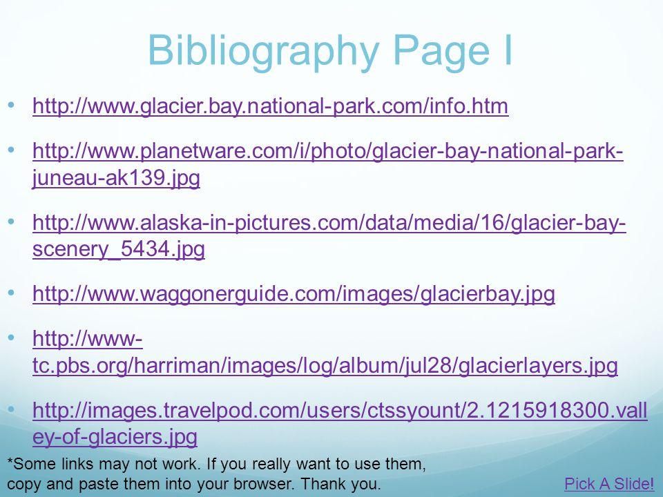 Bibliography Page I http://www.glacier.bay.national-park.com/info.htm http://www.planetware.com/i/photo/glacier-bay-national-park- juneau-ak139.jpg ht