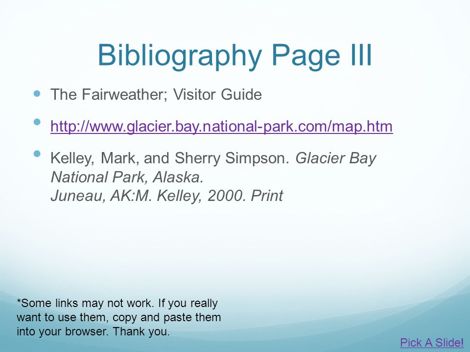 Bibliography Page III The Fairweather; Visitor Guide http://www.glacier.bay.national-park.com/map.htm Kelley, Mark, and Sherry Simpson. Glacier Bay Na