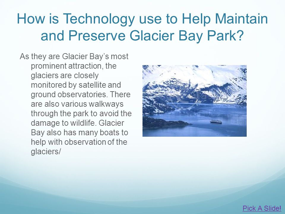 How is Technology use to Help Maintain and Preserve Glacier Bay Park.