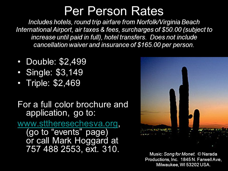 Per Person Rates Includes hotels, round trip airfare from Norfolk/Virginia Beach International Airport, air taxes & fees, surcharges of $50.00 (subject to increase until paid in full), hotel transfers.