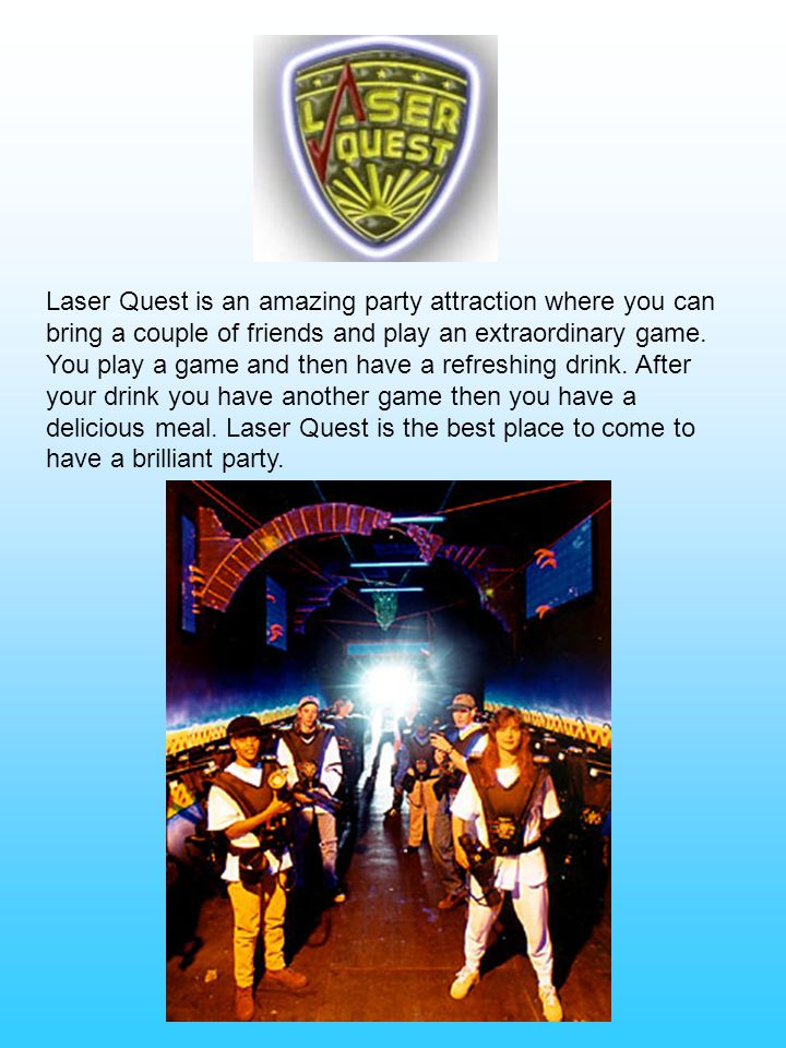 Laser Quest is an amazing party attraction where you can bring a couple of friends and play an extraordinary game.