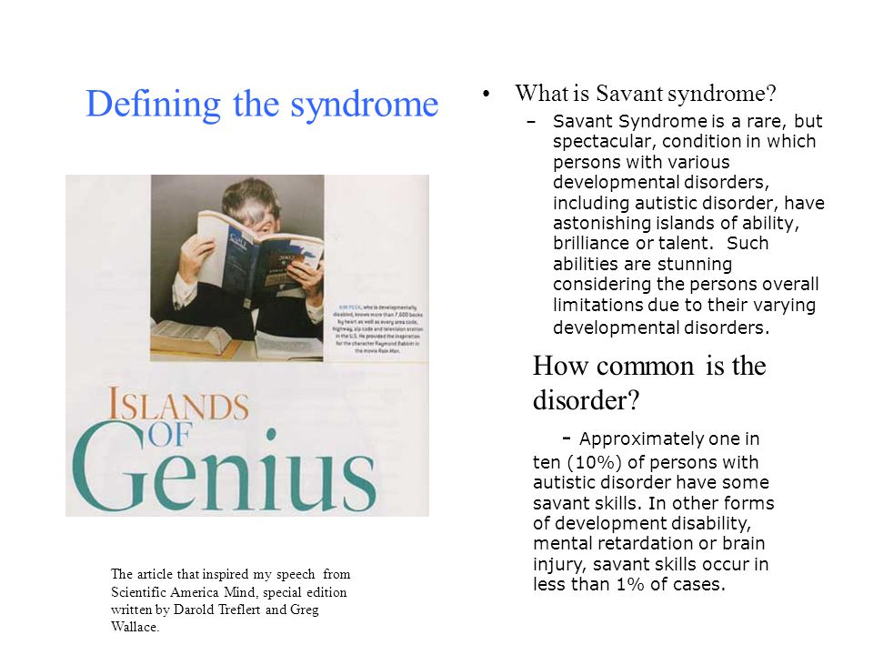 Defining the syndrome What is Savant syndrome.