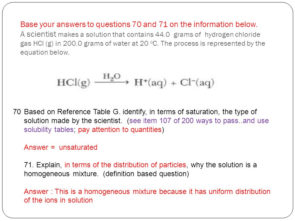 Base your answers to questions 70 and 71 on the information below. A scientist makes a solution that contains 44.0 grams of hydrogen chloride gas HCl