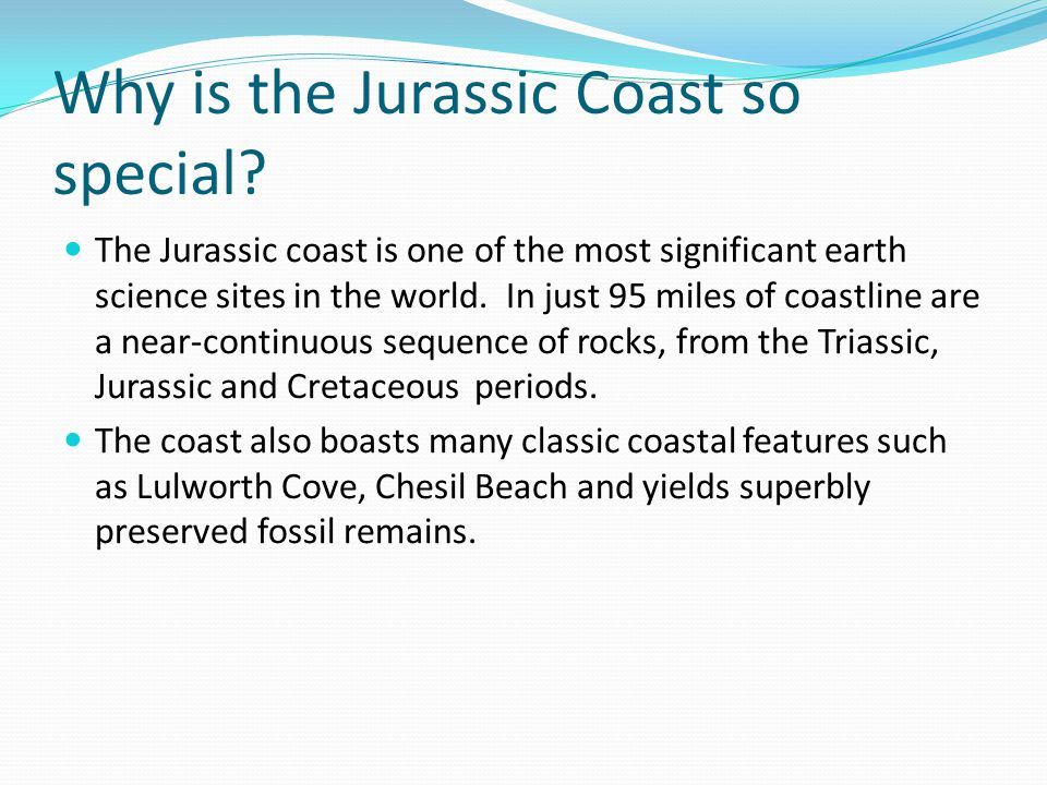 Why is the Jurassic Coast so special.