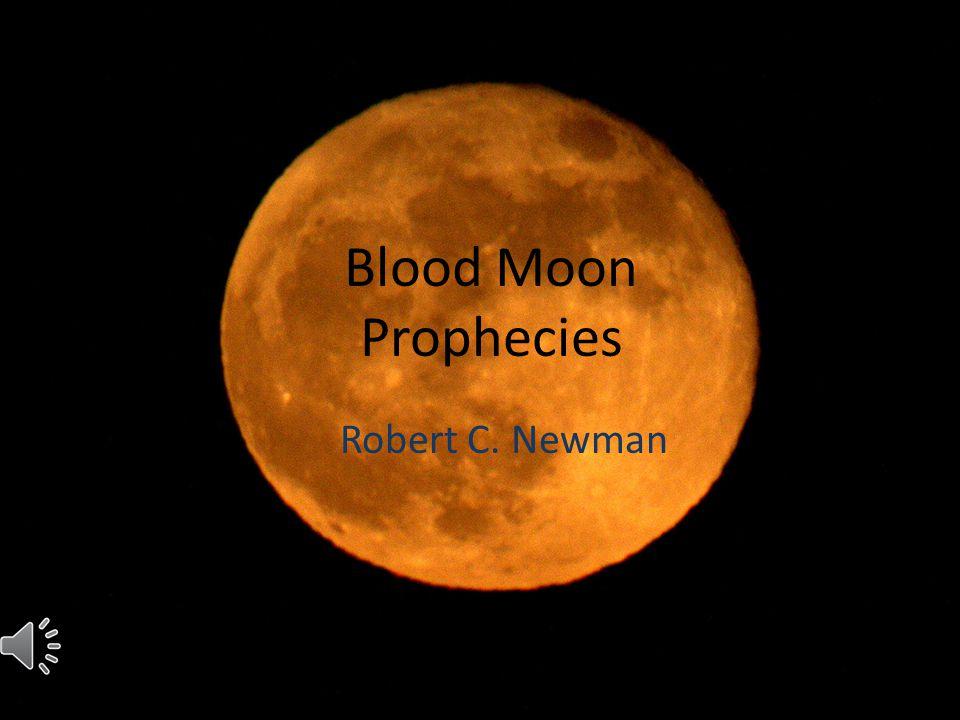 Blood Moon Prophecies Robert C. Newman