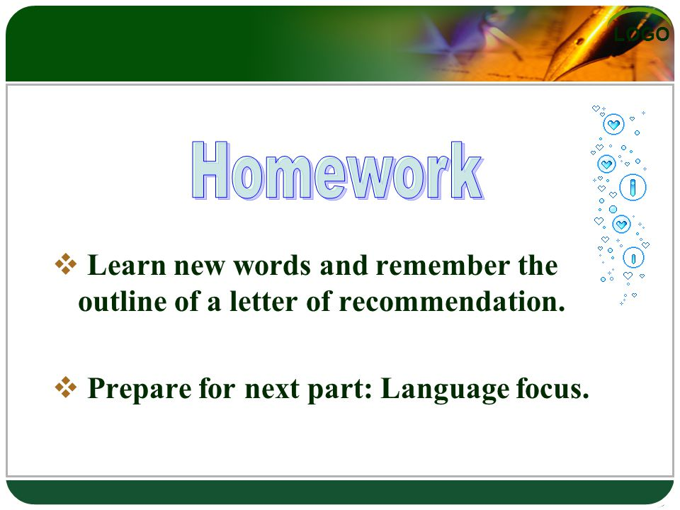 LOGO  Learn new words and remember the outline of a letter of recommendation.