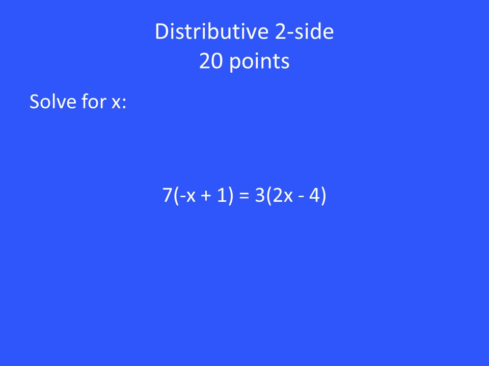 10 points Solve for m: 5(m - 1) = 2(m + 2) 5m - 5 = 2m + 4 3m - 5 = 4 3m = 9 m = 3 Left Side: Distribute 5 Add 5 Divide by 3 Right Side: Distribute 2