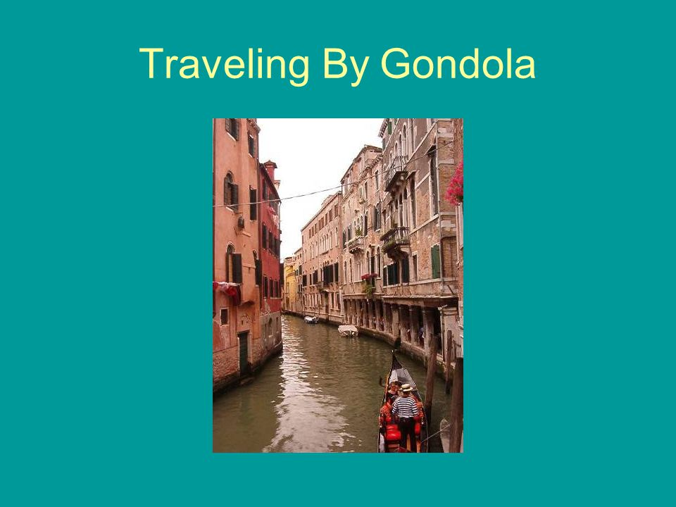 Traveling By Gondola