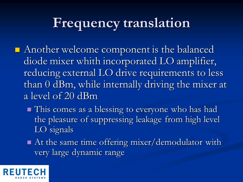 Frequency translation Another welcome component is the balanced diode mixer whith incorporated LO amplifier, reducing external LO drive requirements t
