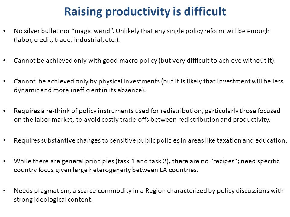 Raising productivity is difficult No silver bullet nor magic wand .