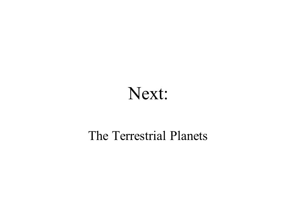 Next: The Terrestrial Planets