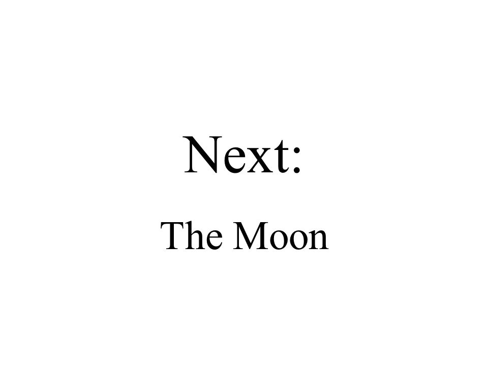 Next: The Moon