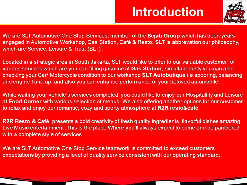 Introduction We are SLT Automotive One Stop Services, member of the Sejati Group which has been years engaged in Automotive Workshop, Gas Station, Café & Resto.