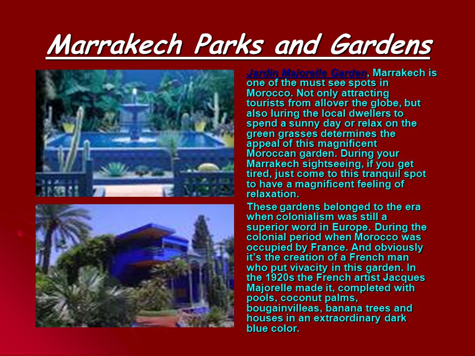 Marrakech Parks and Gardens There lies a lagoon which is believed to the largest one.