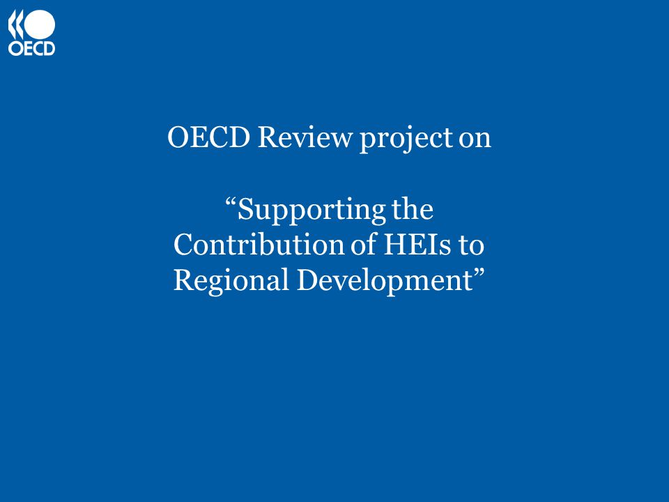 OECD Review project on Supporting the Contribution of HEIs to Regional Development