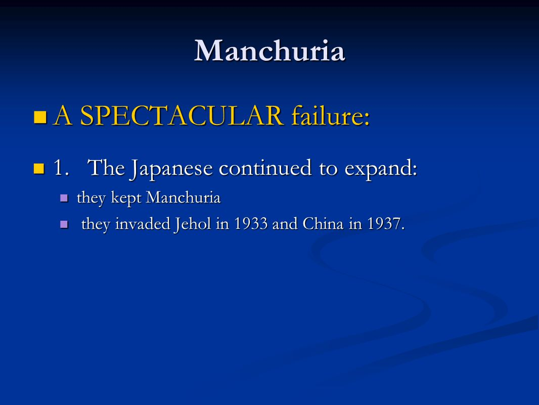 Manchuria A SPECTACULAR failure: A SPECTACULAR failure: 1.